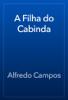A Filha do Cabinda - Alfredo Campos