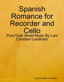Spanish Romance For Recorder And Cello