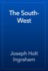 Joseph Holt Ingraham - The South-West artwork