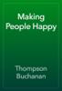 Thompson Buchanan - Making People Happy artwork