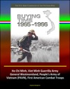Buying Time 1965-1966 - The US Army Campaigns Of The Vietnam War - Ho Chi Minh Viet Minh Guerrilla Army General Westmoreland Peoples Army Of Vietnam PAVN First American Combat Troops