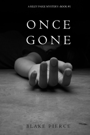 Once Gone (a Riley Paige Mystery—Book 1) book