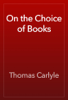 Thomas Carlyle - On the Choice of Books 插圖