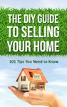 The DIY Guide To Selling Your Home 101 Tips You Need To Know
