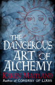 The Dangerous Art of Alchemy