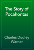 Charles Dudley Warner - The Story of Pocahontas artwork