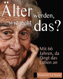 Älter werden, wie geht das?