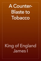 A Counter-Blaste to Tobacco