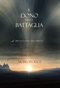 Il Dono della battaglia (Libro #17 in l'anello dello stregone) Book Cover