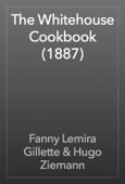 The Whitehouse Cookbook (1887)