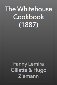 The Whitehouse Cookbook (1887) Book Review