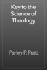 Parley P. Pratt - Key to the Science of Theology 앨범 사진