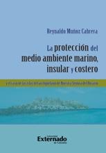 La protección del medio ambiente marino, insular y costero y el caso de las islas del Archipiélago de Nuestra Señora del Rosario