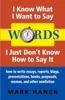 Words - I Know What I Want To Say - I Just Don't Know How To Say It