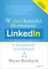W Sieci Korzyci Jak Wykorzysta LinkedIn W Kontaktach Zawodowych