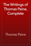 The Writings Of Thomas Paine Complete
