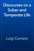 Luigi Cornaro - Discourses on a Sober and Temperate Life artwork