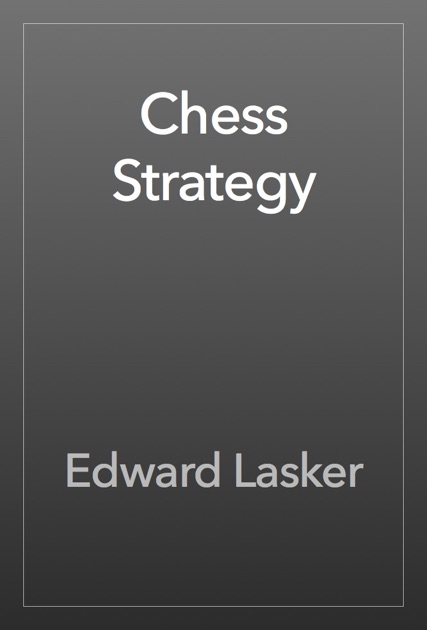 Chess Strategy By Edward Lasker On Apple Books