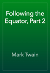 Following the Equator, Part 2