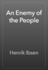 Henrik Ibsen - An Enemy of the People  artwork