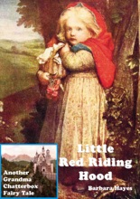 Little Red Riding Hood: Another Grandma Chatterbox Fairy Tale