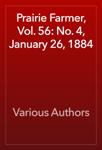 Prairie Farmer, Vol. 56: No. 4, January 26, 1884