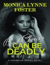 Bad Choices Can Be Deadly A Chanelle Series Novel - Book 1