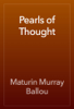 Maturin Murray Ballou - Pearls of Thought artwork