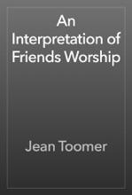 An Interpretation Of Friends Worship