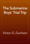 The Submarine Boys Trial Trip