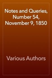 Notes And Queries Number 54 November 9 1850