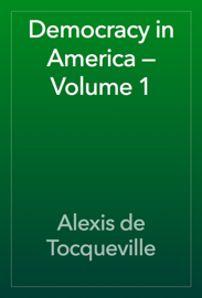 Democracy in America — Volume 1