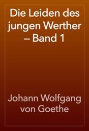 Download Die Leiden des jungen Werther — Band 1