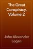 John Alexander Logan - The Great Conspiracy, Volume 2 artwork