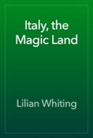 Italy, the Magic Land