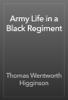 Thomas Wentworth Higginson - Army Life in a Black Regiment artwork