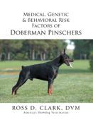 Medical, Genetic & Behavioral  Risk Factors of Doberman Pinschers Book Cover