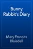 Mary Frances Blaisdell - Bunny Rabbit's Diary artwork
