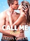Call Me Bitch - Vol 1