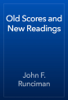 John F. Runciman - Old Scores and New Readings artwork