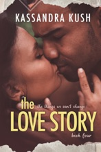 The Things We Can't Change Part Four: The Love Story