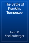 The Battle Of Franklin Tennessee