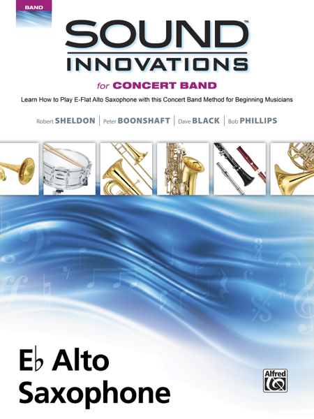 Sound Innovations for Concert Band: E-Flat Alto Saxophone, Book 1