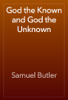 Samuel Butler - God the Known and God the Unknown artwork