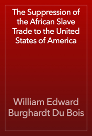 The Suppression of the African Slave Trade to the United States of America book