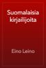 Eino Leino - Suomalaisia kirjailijoita artwork