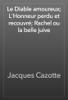 Jacques Cazotte - Le Diable amoureux; L'Honneur perdu et recouvré; Rachel ou la belle juive artwork