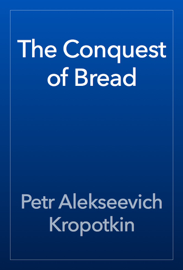 The Conquest of Bread book