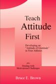 Teach Attitude First