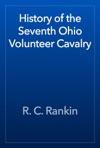 History Of The Seventh Ohio Volunteer Cavalry